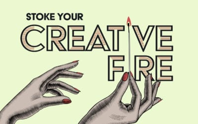 7 Gratifying Ways to Stoke Your Creative Fire